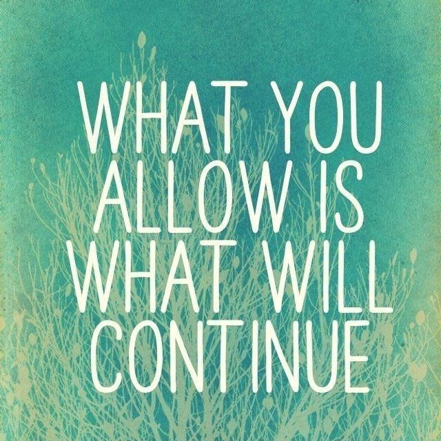 what-you-allow-is-what-will-continue-quote-1